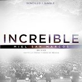 Play & Download Increible (En Vivo) by Miel San Marcos | Napster