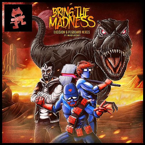 Play & Download Bring the Madness (feat. Mayor Apeshit) by Excision | Napster