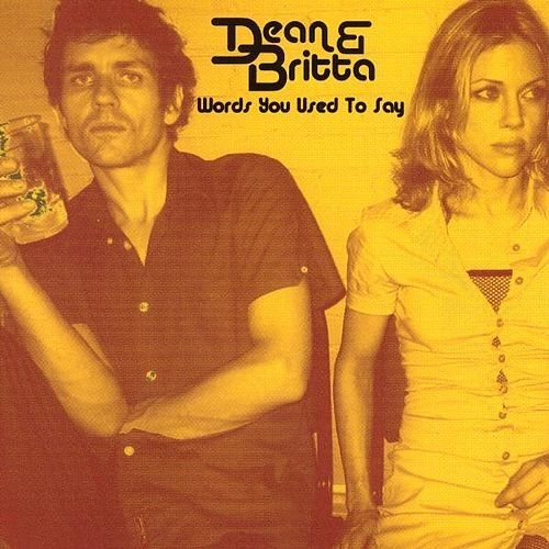 Play & Download Words You Used to Say by Dean & Britta | Napster