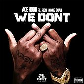 Play & Download We Don't (feat. Rich Homie Quan) by Ace Hood | Napster