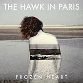 Play & Download Frozen Heart by The Hawk In Paris | Napster