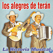 Play & Download La Historia Musical by Los Alegres de Teran | Napster
