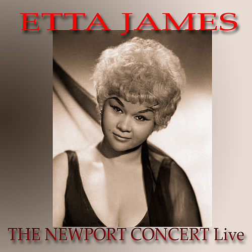 Play & Download The Newport Concert Live by Etta James | Napster