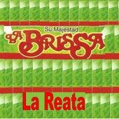Su Majestad la Brissa la Reata by La Brissa