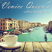Play & Download Venice Queen's Coffee Lounge Bar by Various Artists | Napster