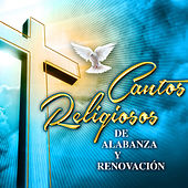 Cantos Religiosos de Alabanza y Renovación by Various Artists