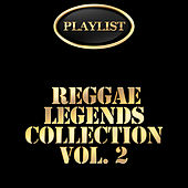 Play & Download Reggae Legends Collection, Vol. 2 Playlist by Various Artists | Napster