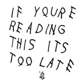 Play & Download If You're Reading This It's Too Late by Drake | Napster