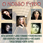 Play & Download O Nosso Fado by Various Artists | Napster