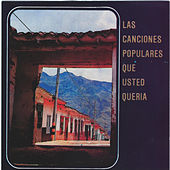 Las Canciones Populares Que Ud. Queria by Various Artists