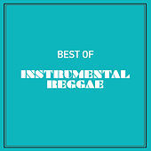 Best of Instrumental Reggae by Various Artists