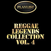 Reggae Legends Collection, Vol. 4 Playlist von Various Artists