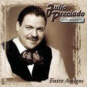 Play & Download Entre Amigos by Julio Preciado Y Su Banda Perla de Pacifico | Napster