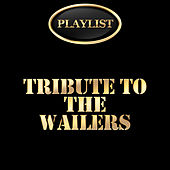Tribute to the Wailers Playlist by Various Artists