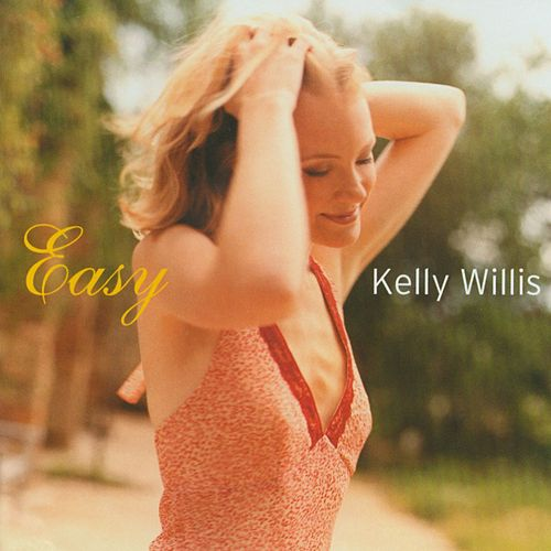 Easy by Kelly Willis