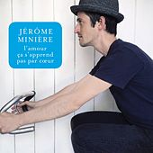 Play & Download L'amour ça s'apprend pas par cœur by Jérôme Minière | Napster