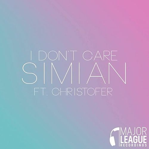 I Don't Care by Simian