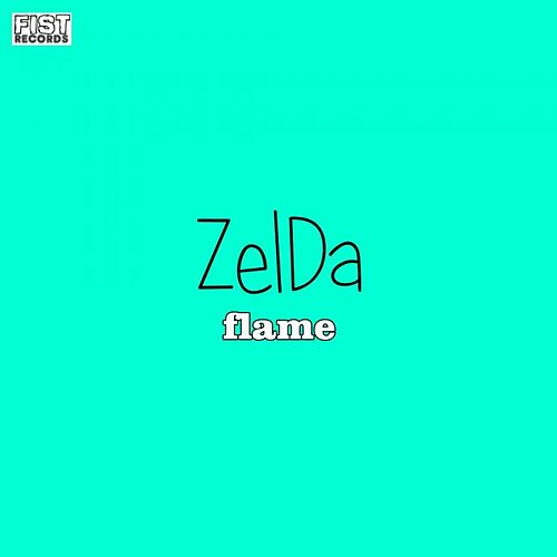 Play & Download Flame by Zelda | Napster