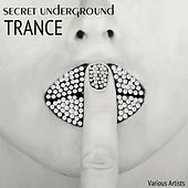 Secret Underground Trance by Various Artists