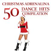 Play & Download Christmas Adrenalina 50 Dance Hits Compilation by Various Artists | Napster