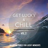 Get Lucky & Chill, Vol. 2 (Relaxing Tunes for Lucky Moments) by Various Artists