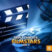 Triple Threats: Filmstars, Vol. 5 by Various Artists