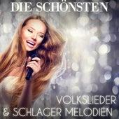 Play & Download Die schönsten Volkslieder & Schlager Melodien by Various Artists | Napster