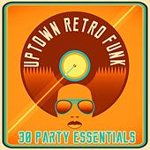 Play & Download Uptown Retro Funk - 30 Party Essentials by Various Artists | Napster