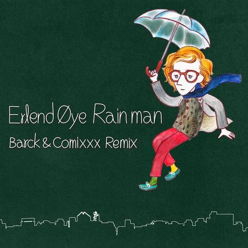 Play & Download Rainman (Barck & Comixxx Remix) by Erlend Øye   Napster