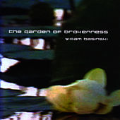 Play & Download The Garden Of Brokenness by William Basinski | Napster