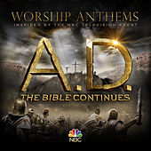 Worship Anthems Inspired By A.D. The Bible Continues by Various Artists