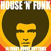 Play & Download House 'n' Funk by Various Artists | Napster