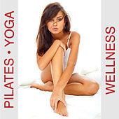 Yoga, Pilates & Wellness by Various Artists