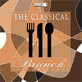 Play & Download The Classical Brunch, Vol. 3 by Various Artists | Napster