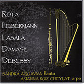 Play & Download Rota - Liebermann - Lasala - Damase - Debussy by Arianna Ruiz Cheylat | Napster