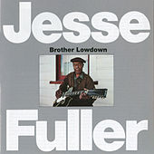 Play & Download Brother Lowdown by Jesse Fuller | Napster