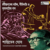 Play & Download Rabindranather Natok Gettinatya O Nrityanatyer Gaan by Santidev Ghosh | Napster