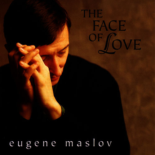 Play & Download The Face Of Love by Eugene Maslov | Napster