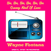 Play & Download Um Um Um by Wayne Fontana | Napster