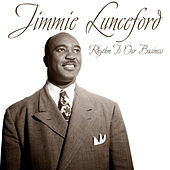 Rhythm Is Our Business by Jimmie Lunceford And His Orchestra