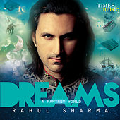 Dreams - A Fantasy World by Rahul Sharma