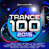 Play & Download Trance 100 - 2015 by Various Artists | Napster