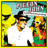 Play & Download Pigeon John and the Summertime Pool Party by Pigeon John | Napster