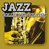 Play & Download Jazz Collection Classic by Various Artists | Napster