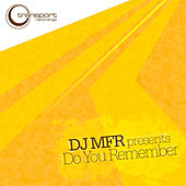 Play & Download Do You Remember by DJ MFR | Napster