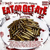 Play & Download DLK Enterprise Presents: Eat Or Get Ate by Various Artists | Napster