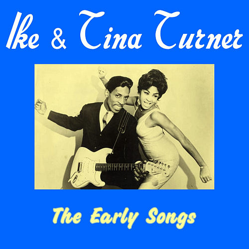 Play & Download The Early Songs by Ike Turner | Napster