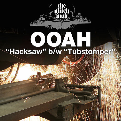 Play & Download Hacksaw / Tubstomper - Single by Ooah   Napster