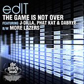 Play & Download The Game Is Not Over / More Lazers - Single by Edit | Napster