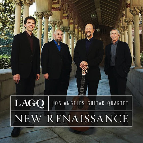 New Renaissance by Los Angeles Guitar Quartet